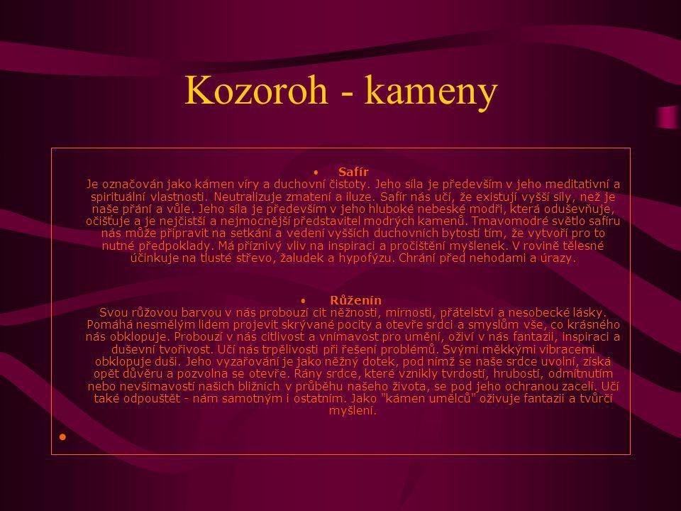 Kozoroh - kameny Safír Je označován jako kámen víry a duchovní čistoty. Jeho síla je především v jeho meditativní a spirituální vlastnosti. Neutralizu