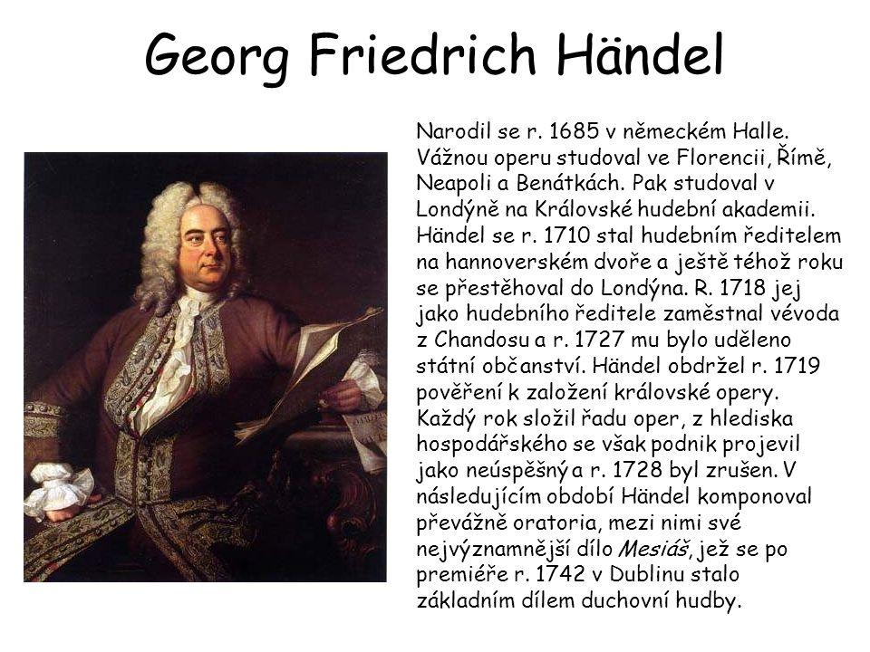 Georg Friedrich Händel Narodil se r.1685 v německém Halle.