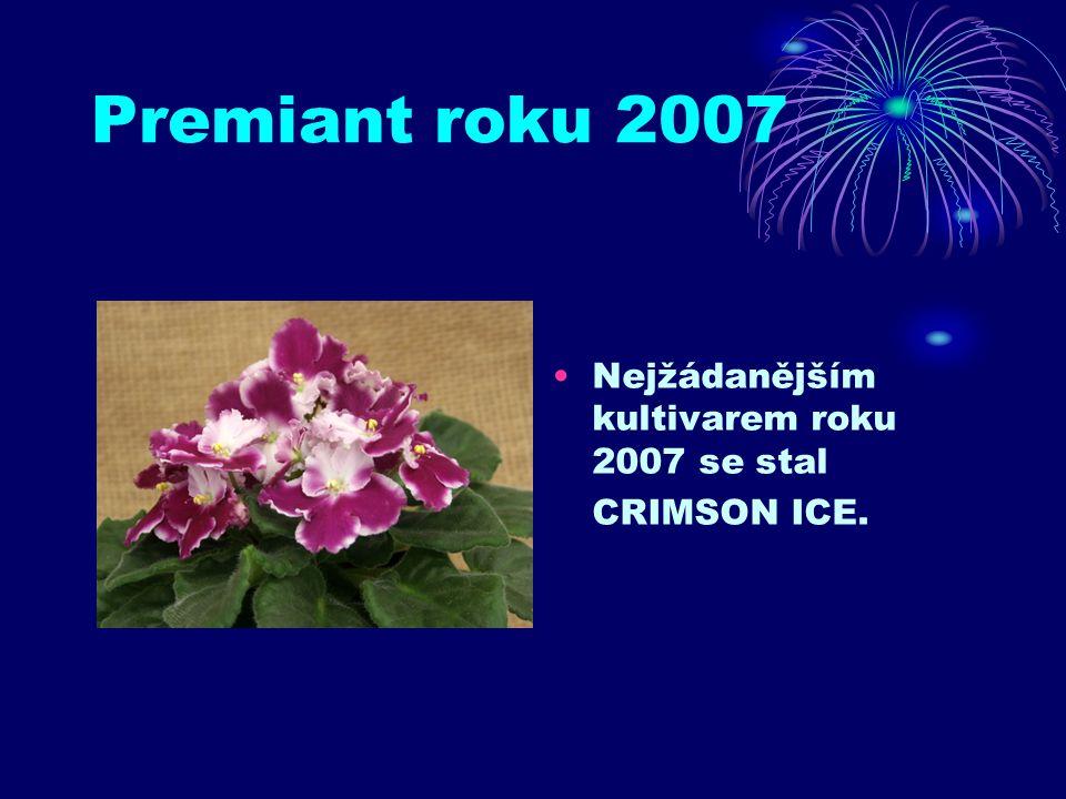 Premiant roku 2007 Nejžádanějším kultivarem roku 2007 se stal CRIMSON ICE.