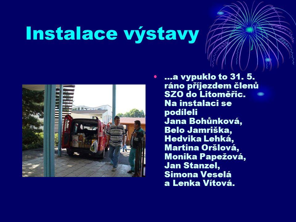 Instalace výstavy …a vypuklo to 31. 5. ráno příjezdem členů SZO do Litoměřic.