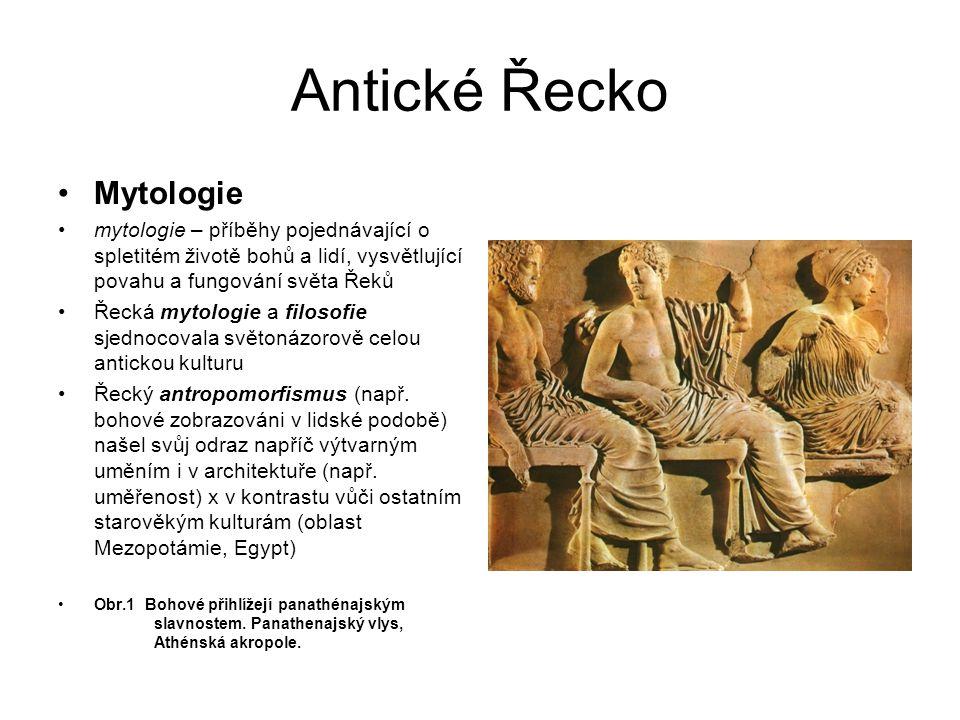 Antické Řecko Mytologie mytologie – příběhy pojednávající o spletitém životě bohů a lidí, vysvětlující povahu a fungování světa Řeků Řecká mytologie a