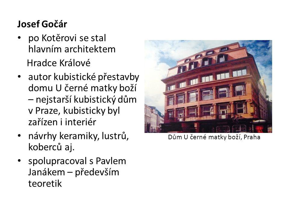 Josef Gočár po Kotěrovi se stal hlavním architektem Hradce Králové autor kubistické přestavby domu U černé matky boží – nejstarší kubistický dům v Pra