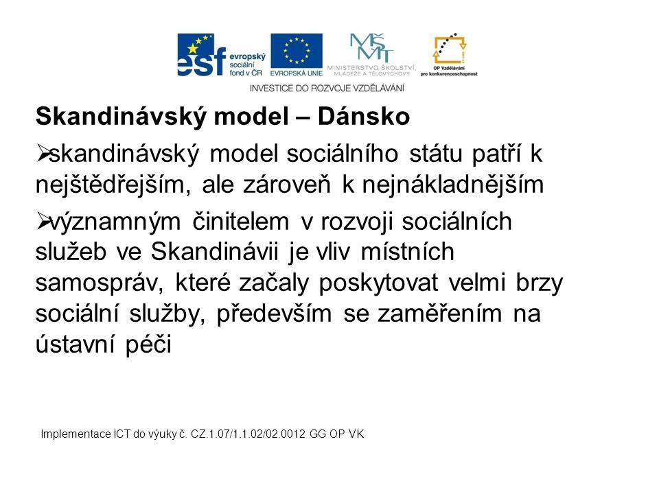 Skandinávský model – Dánsko  skandinávský model sociálního státu patří k nejštědřejším, ale zároveň k nejnákladnějším  významným činitelem v rozvoji