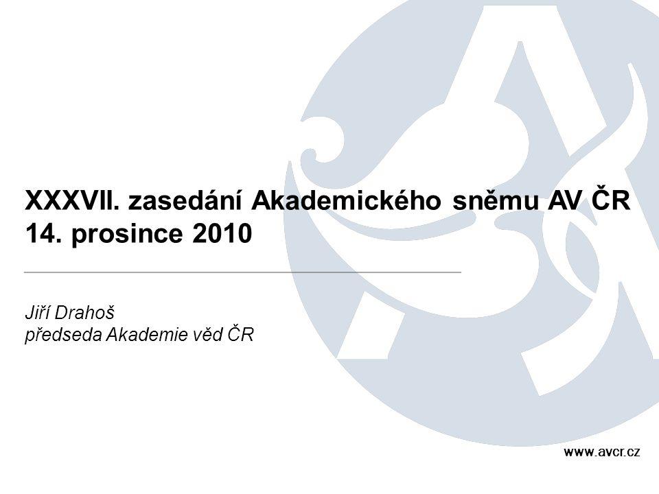 XXXVII. zasedání Akademického sněmu AV ČR 14. prosince 2010 Jiří Drahoš předseda Akademie věd ČR www.avcr.cz
