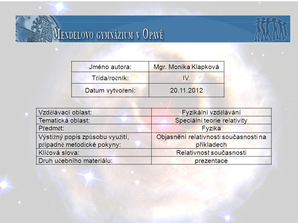 Speciální teorie relativity Důsledky STR kinematické Relativnost současnosti