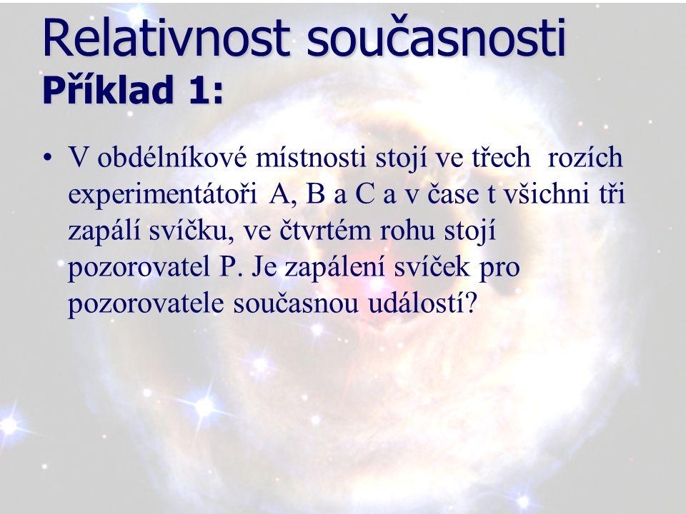 Řešení příkladu 1: Z hlediska relativistické kinematiky tyto události nejsou současné, neboť světlo nedorazilo k pozorovatelům ve stejnou dobu.