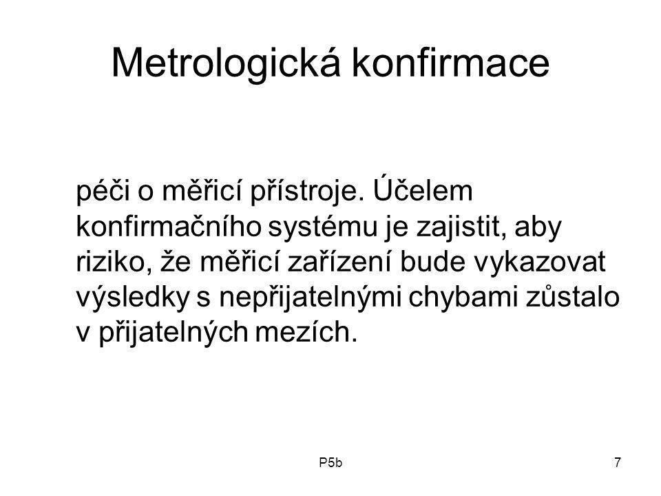 P5b7 Metrologická konfirmace péči o měřicí přístroje.