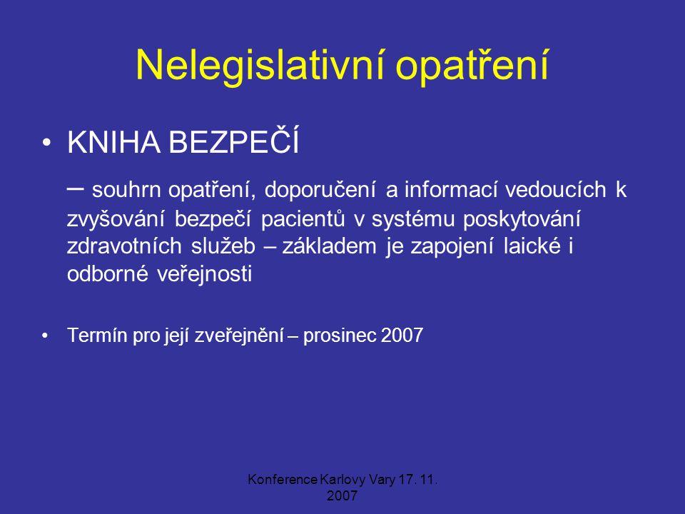 Konference Karlovy Vary 17. 11. 2007 Nelegislativní opatření KNIHA BEZPEČÍ – souhrn opatření, doporučení a informací vedoucích k zvyšování bezpečí pac