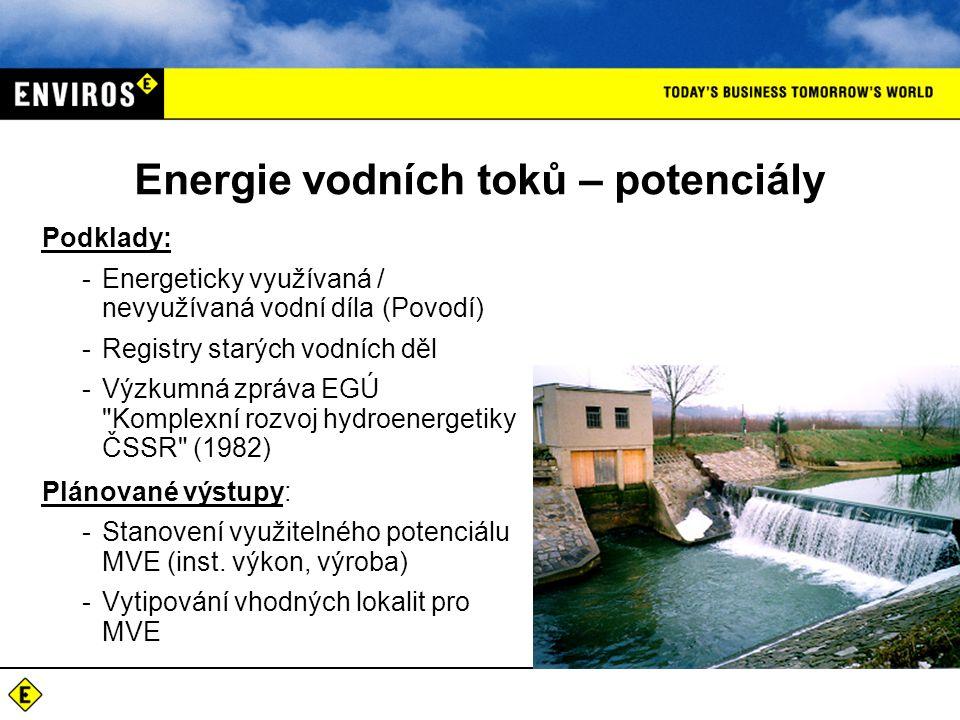 Podklady: -Energeticky využívaná / nevyužívaná vodní díla (Povodí) -Registry starých vodních děl -Výzkumná zpráva EGÚ