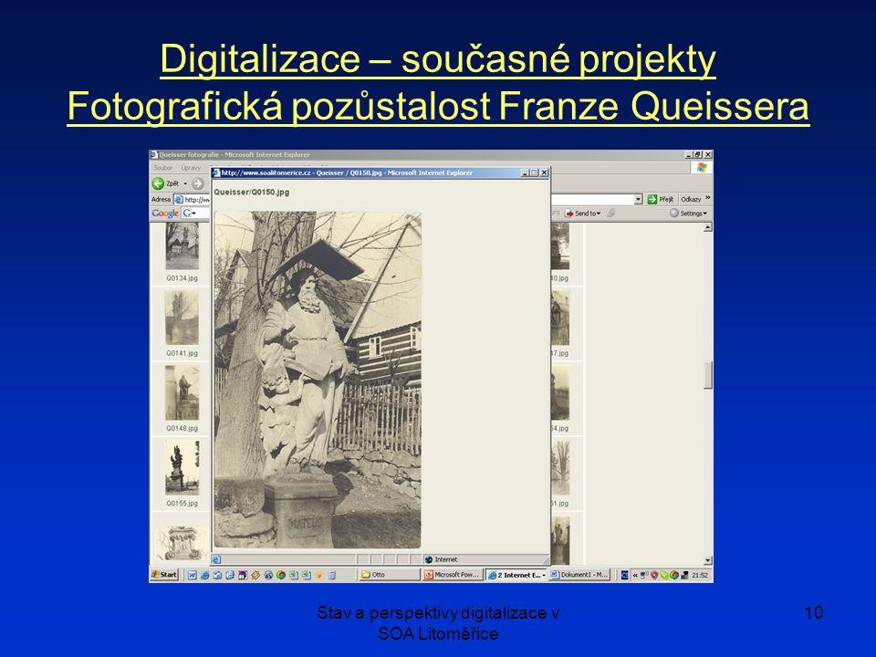 Stav a perspektivy digitalizace v SOA Litoměřice 10 Digitalizace – současné projekty Fotografická pozůstalost Franze Queissera
