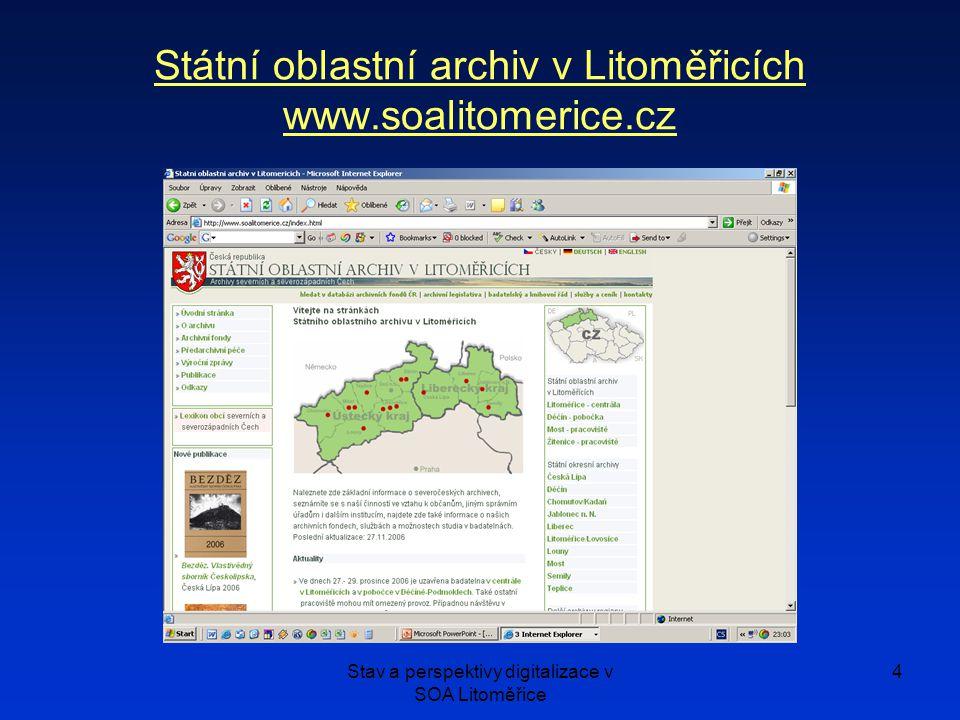 Stav a perspektivy digitalizace v SOA Litoměřice 4 Státní oblastní archiv v Litoměřicích www.soalitomerice.cz