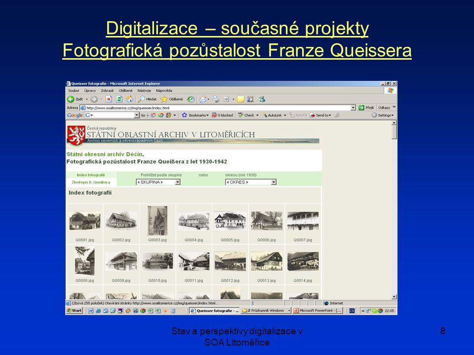 Stav a perspektivy digitalizace v SOA Litoměřice 8 Digitalizace – současné projekty Fotografická pozůstalost Franze Queissera