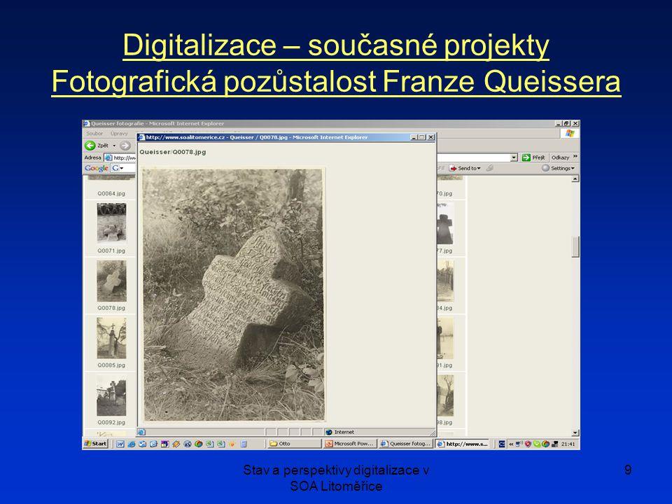 Stav a perspektivy digitalizace v SOA Litoměřice 9 Digitalizace – současné projekty Fotografická pozůstalost Franze Queissera