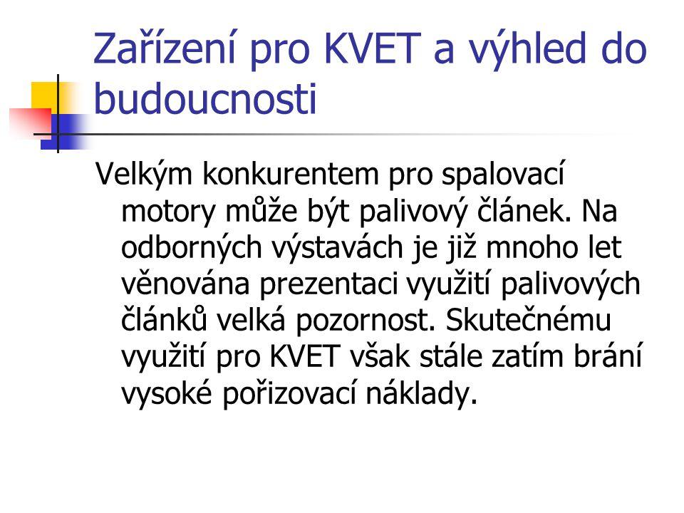 Zařízení pro KVET a výhled do budoucnosti Velkým konkurentem pro spalovací motory může být palivový článek.