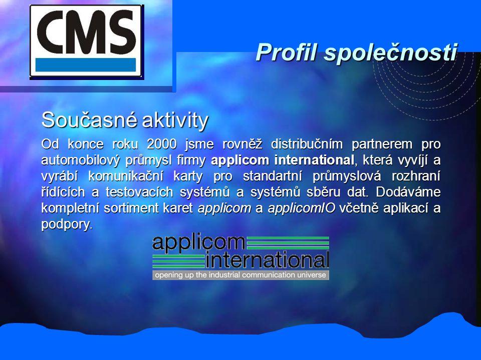 Profil společnosti Současné aktivity Od konce roku 2000 jsme rovněž distribučním partnerem pro automobilový průmysl firmy applicom international, kter