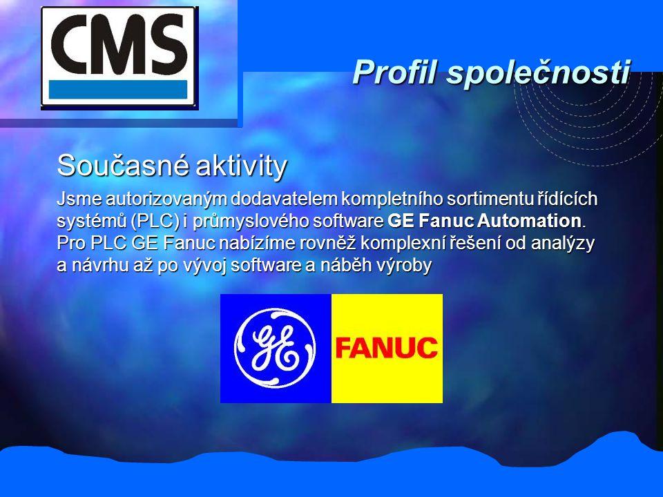 Profil společnosti Současné aktivity Jsme autorizovaným dodavatelem kompletního sortimentu řídících systémů (PLC) i průmyslového software GE Fanuc Aut