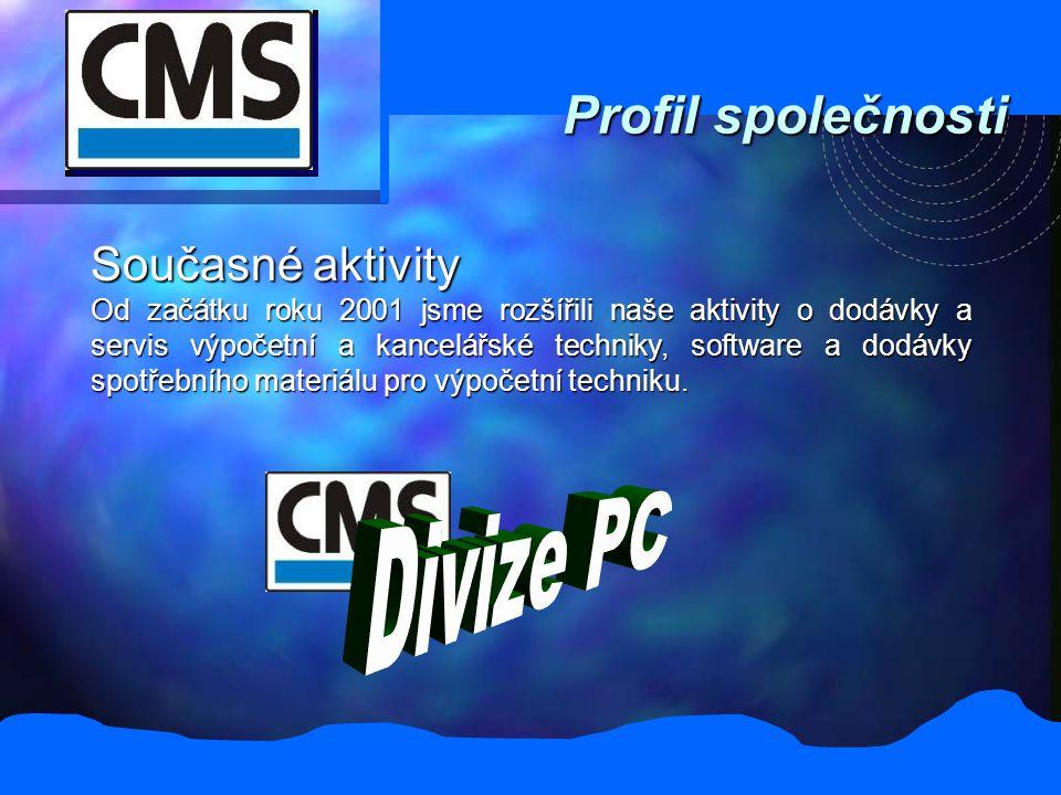 Profil společnosti Současné aktivity Od začátku roku 2001 jsme rozšířili naše aktivity o dodávky a servis výpočetní a kancelářské techniky, software a dodávky spotřebního materiálu pro výpočetní techniku.