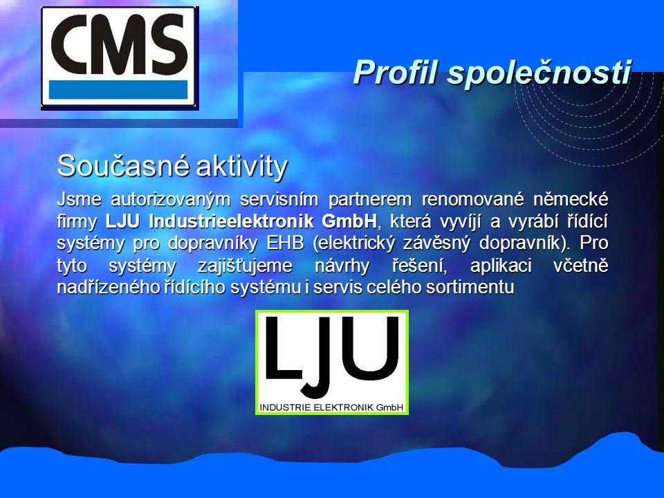 Profil společnosti Současné aktivity Jsme autorizovaným servisním partnerem renomované německé firmy LJU Industrieelektronik GmbH, která vyvíjí a vyrábí řídící systémy pro dopravníky EHB (elektrický závěsný dopravník).