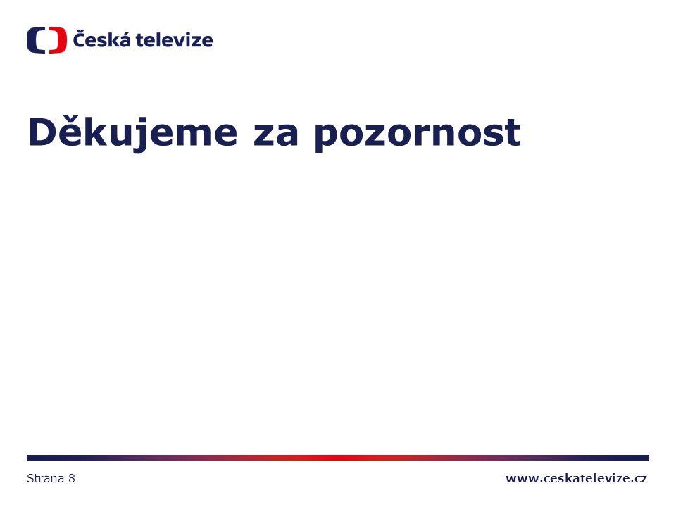 www.ceskatelevize.cz Děkujeme za pozornost Strana 8