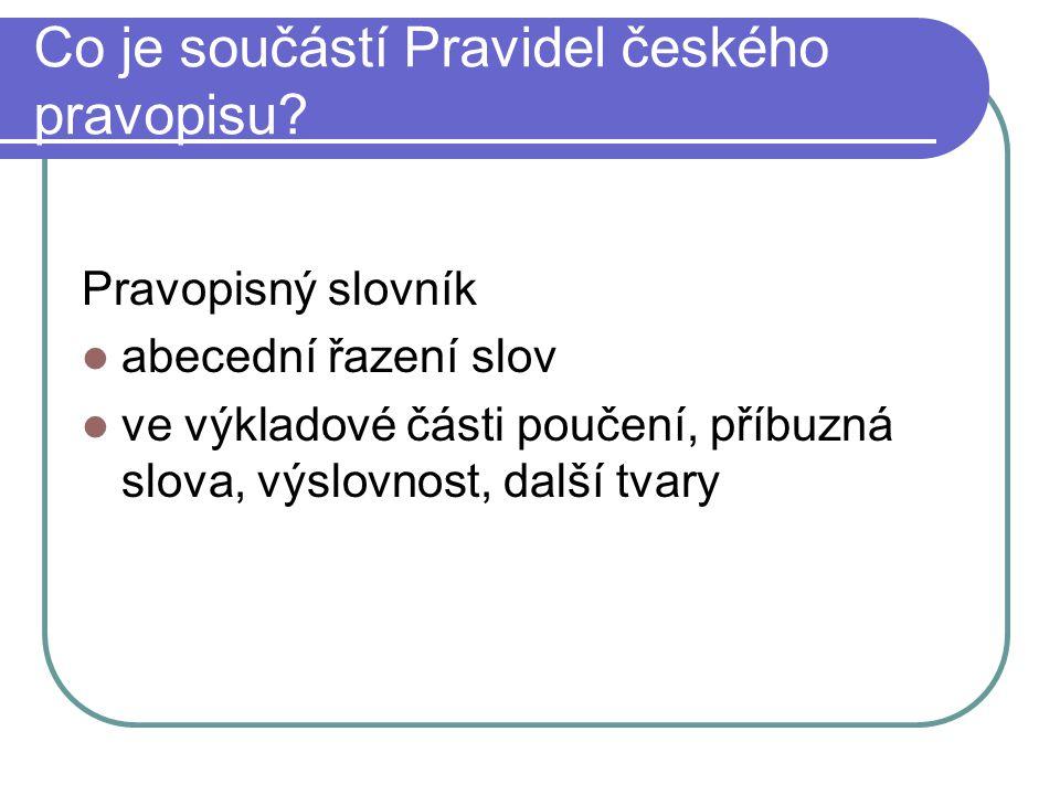 Co je součástí Pravidel českého pravopisu.