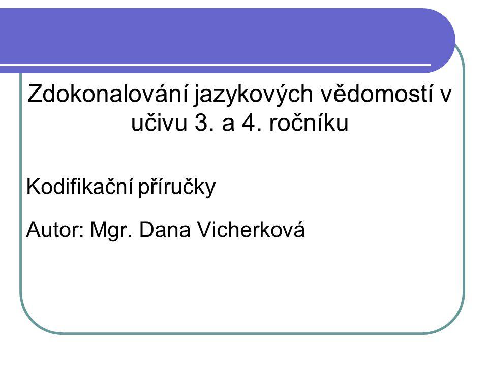 Zdokonalování jazykových vědomostí v učivu 3. a 4.