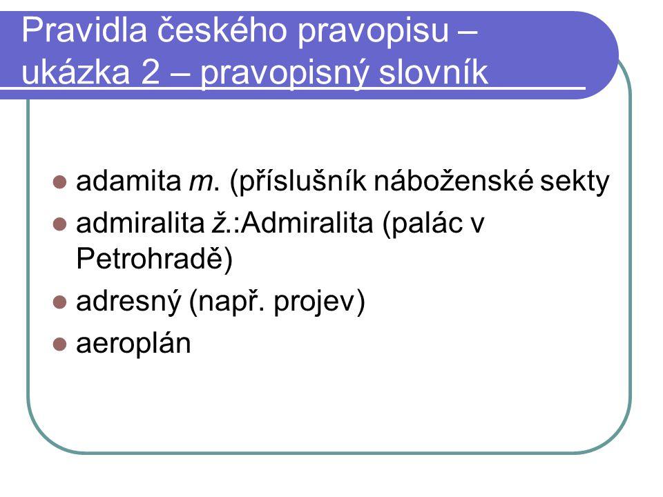 Pravidla českého pravopisu – ukázka 2 – pravopisný slovník adamita m.