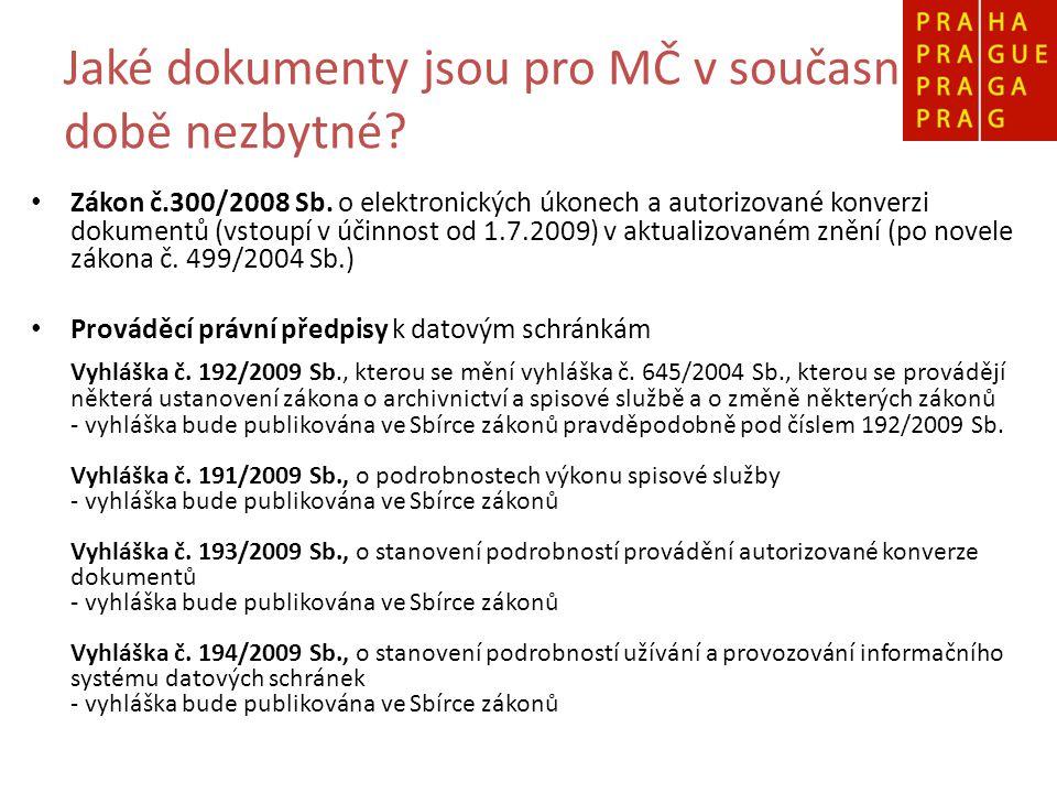 Jaké dokumenty jsou pro MČ v současné době nezbytné.