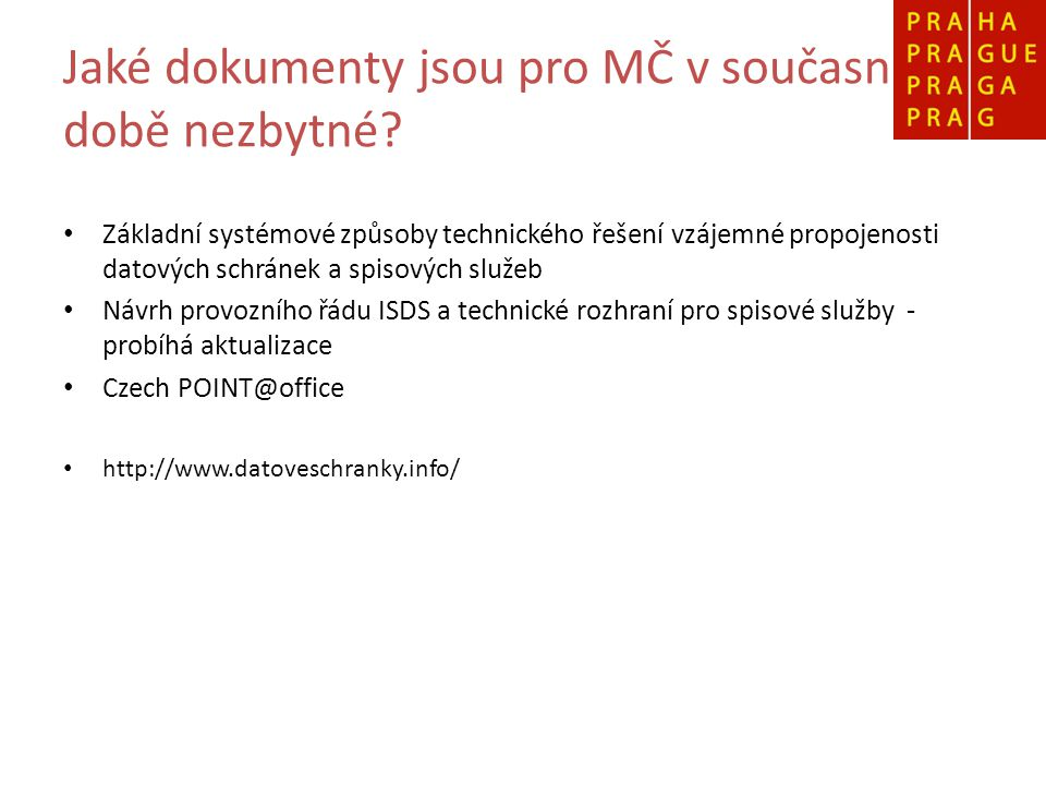 Další zdroje informací pro MČ http://www.datoveschranky.info/ Extranet hl.