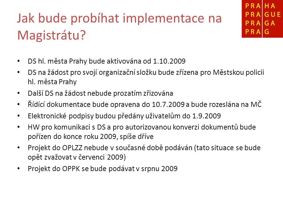 Jak bude probíhat implementace na Magistrátu. DS hl.