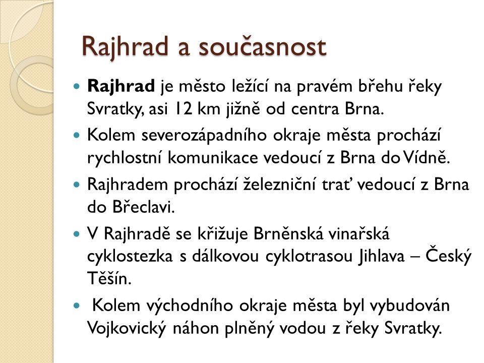 Rajhrad a současnost Otázky: 1.Kolik kilometrů od Brna leží Rajhrad.