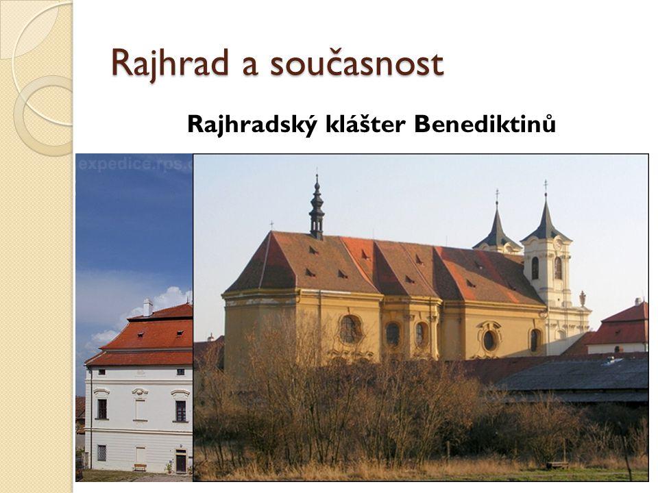 Rajhrad a současnost Rajhradský klášter Benediktinů