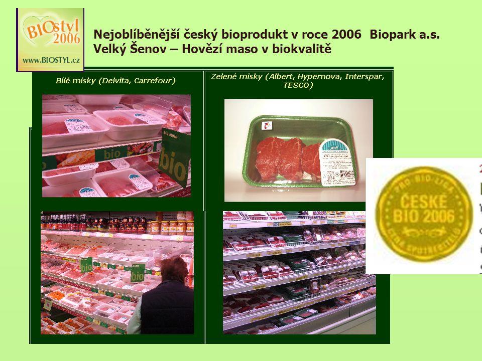 Nejoblíběnější český bioprodukt v roce 2006 Biopark a.s. Velký Šenov – Hovězí maso v biokvalitě