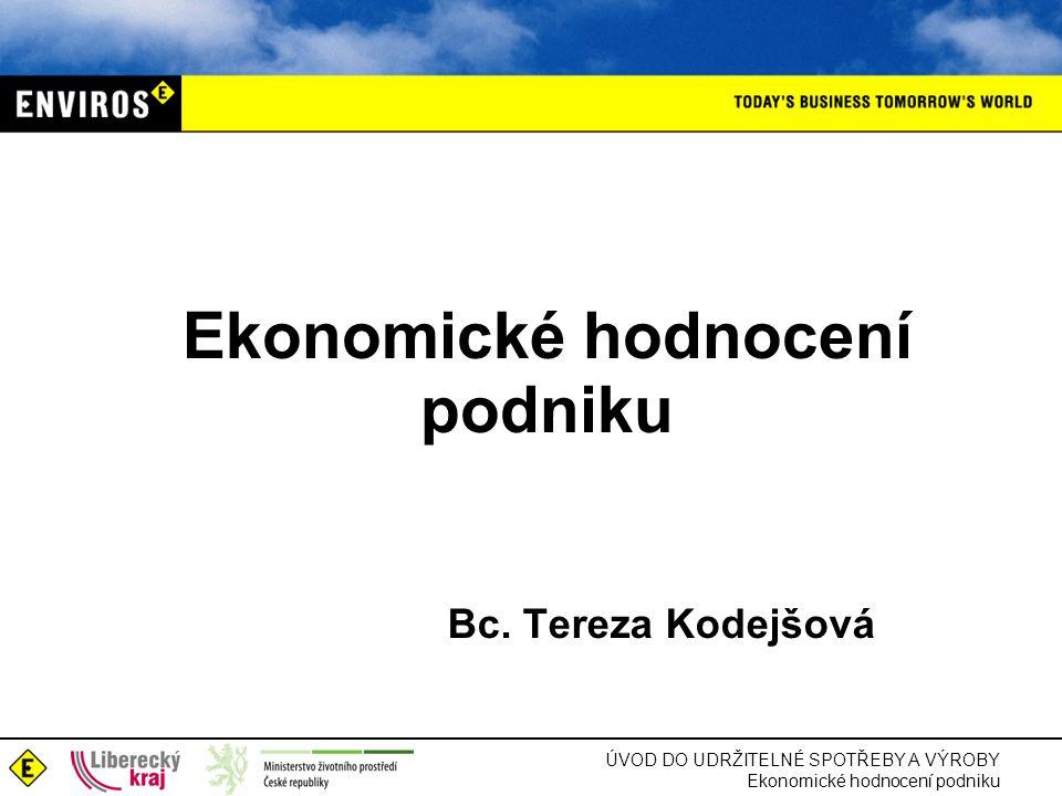 Ekonomické hodnocení podniku Bc. Tereza Kodejšová