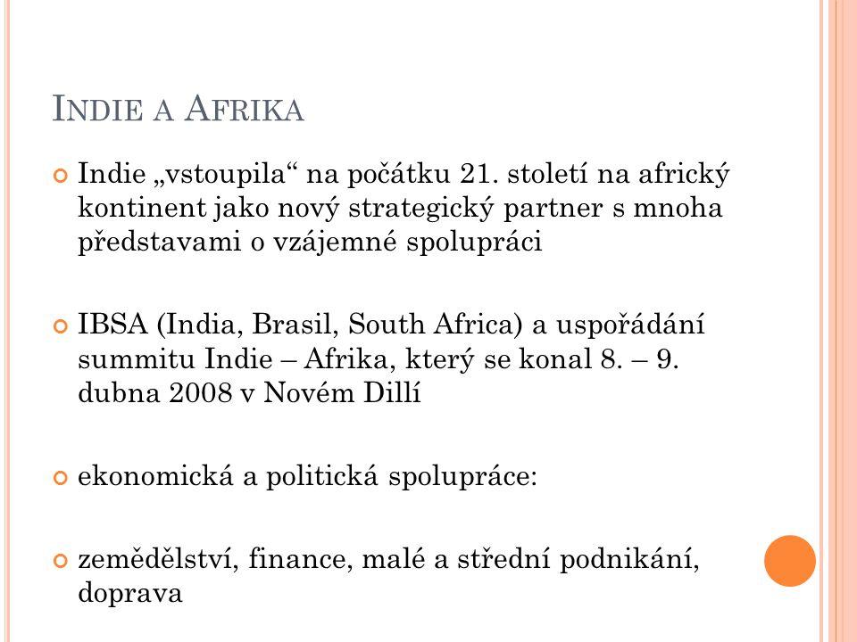 """I NDIE A A FRIKA Indie """"vstoupila"""" na počátku 21. století na africký kontinent jako nový strategický partner s mnoha představami o vzájemné spolupráci"""