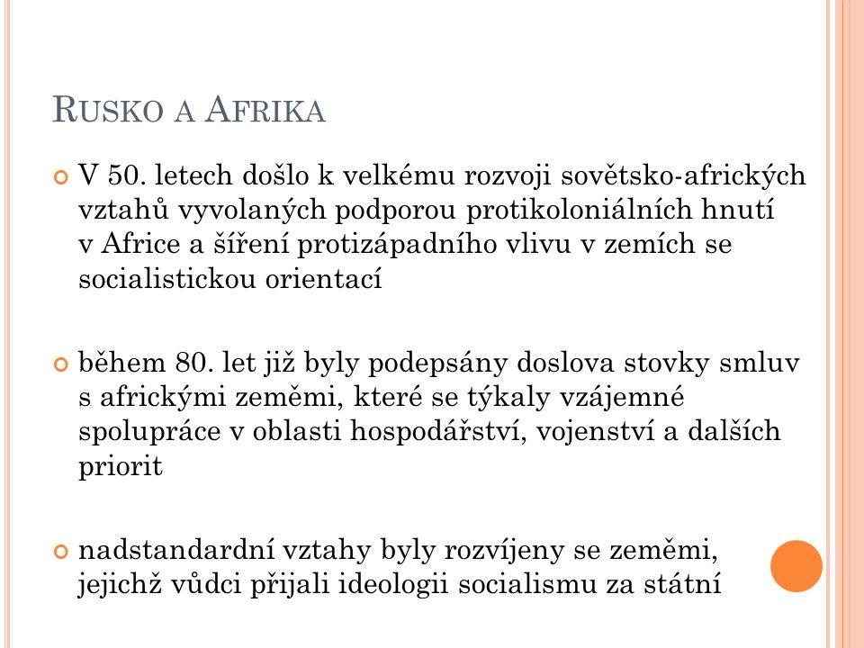 R USKO A A FRIKA V 50. letech došlo k velkému rozvoji sovětsko-afrických vztahů vyvolaných podporou protikoloniálních hnutí v Africe a šíření protizáp