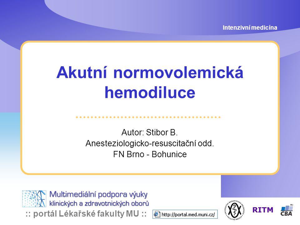 :: portál Lékařské fakulty MU :: Akutní normovolemická hemodiluce Autor: Stibor B.