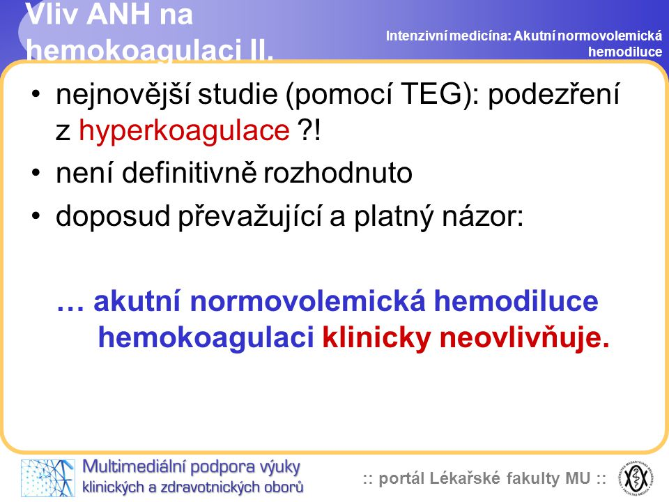 :: portál Lékařské fakulty MU :: Vliv ANH na hemokoagulaci II.