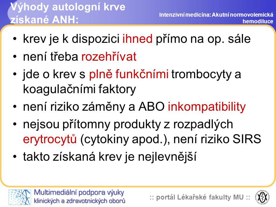 :: portál Lékařské fakulty MU :: Výhody autologní krve získané ANH: krev je k dispozici ihned přímo na op.