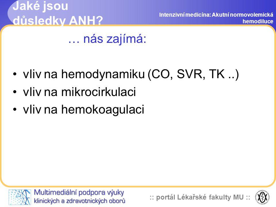 :: portál Lékařské fakulty MU :: Jaké jsou důsledky ANH.