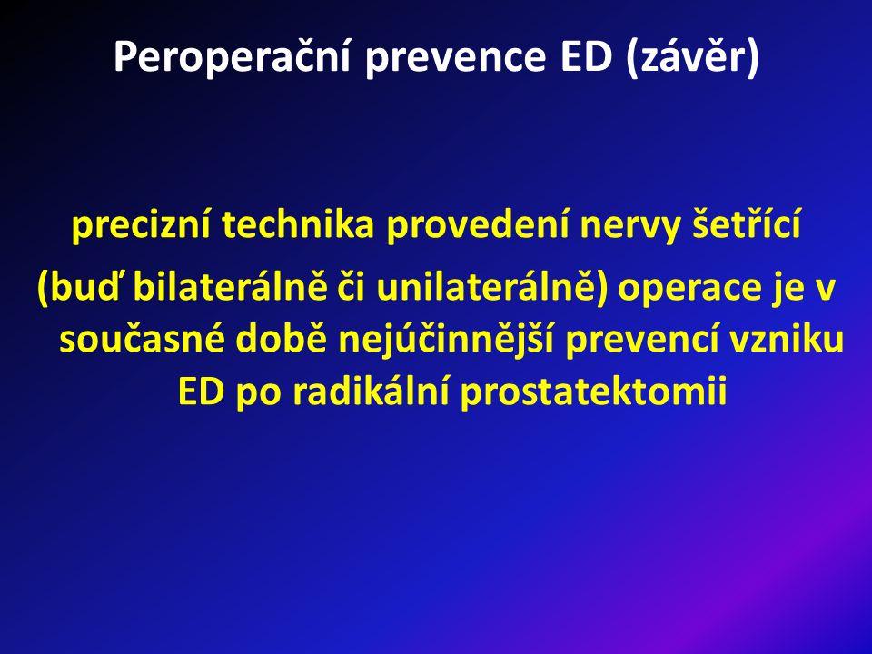 Pooperační prevence ED po RP intrakavernózní aplikace (ICI) vazoaktivních látek vakuová zařízení – (VZ) perorální rehabilitace - PDE-5 inhibitory (PDE-5i)