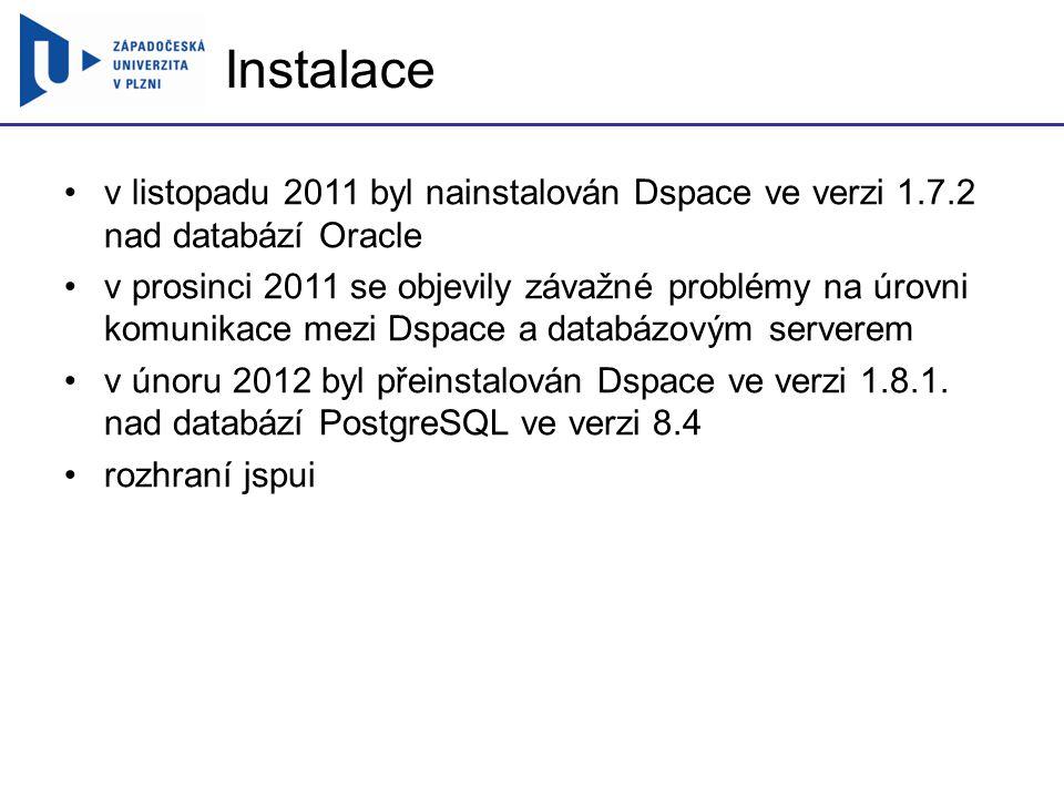 Instalace v listopadu 2011 byl nainstalován Dspace ve verzi 1.7.2 nad databází Oracle v prosinci 2011 se objevily závažné problémy na úrovni komunikace mezi Dspace a databázovým serverem v únoru 2012 byl přeinstalován Dspace ve verzi 1.8.1.