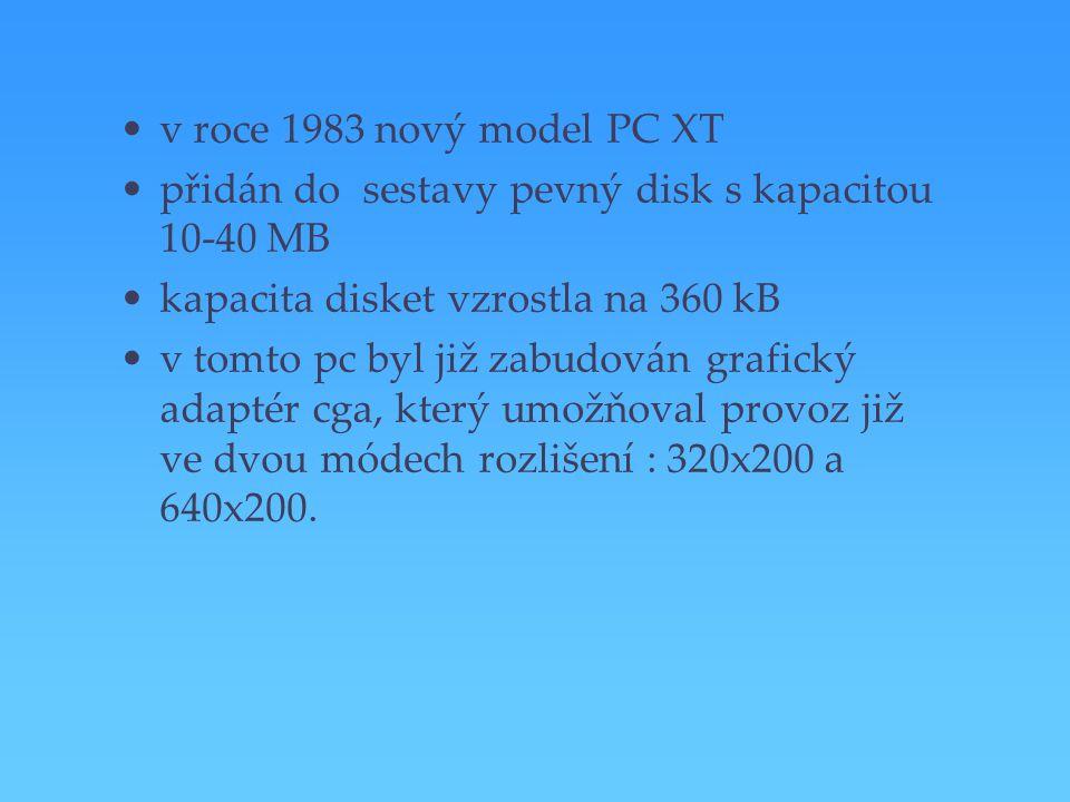 v roce 1983 nový model PC XT přidán do sestavy pevný disk s kapacitou 10-40 MB kapacita disket vzrostla na 360 kB v tomto pc byl již zabudován grafick