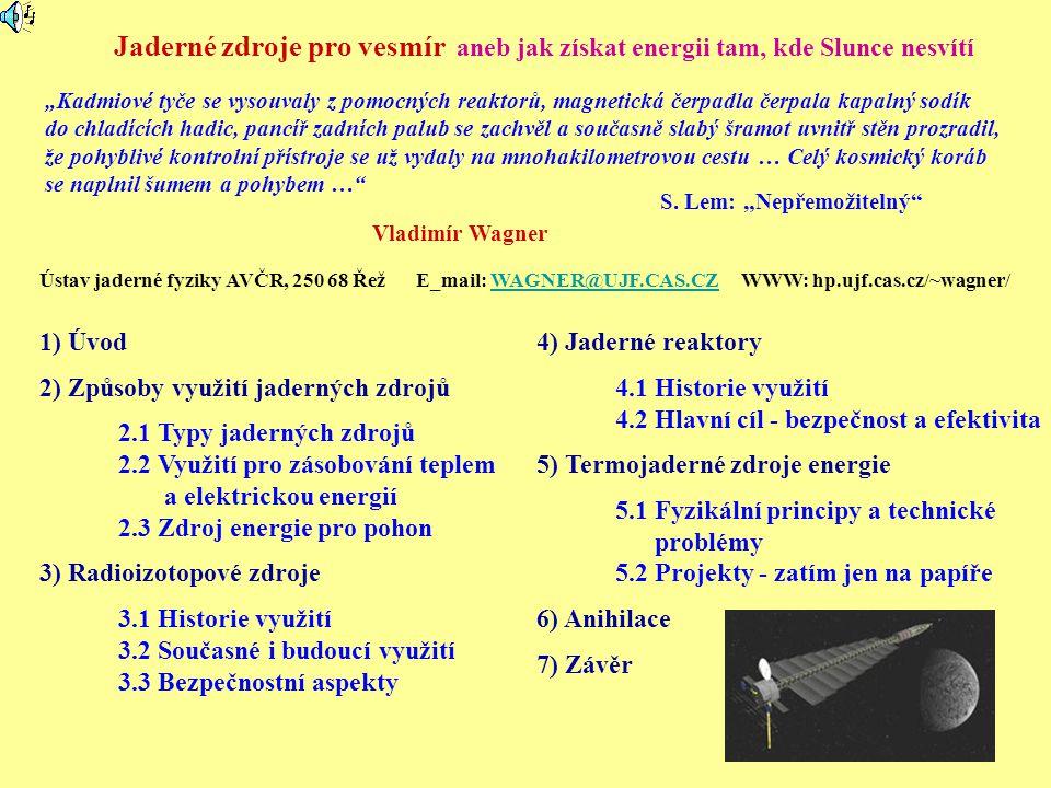 Fyzikální principy a technické problémy Zdroj pohonu (např.
