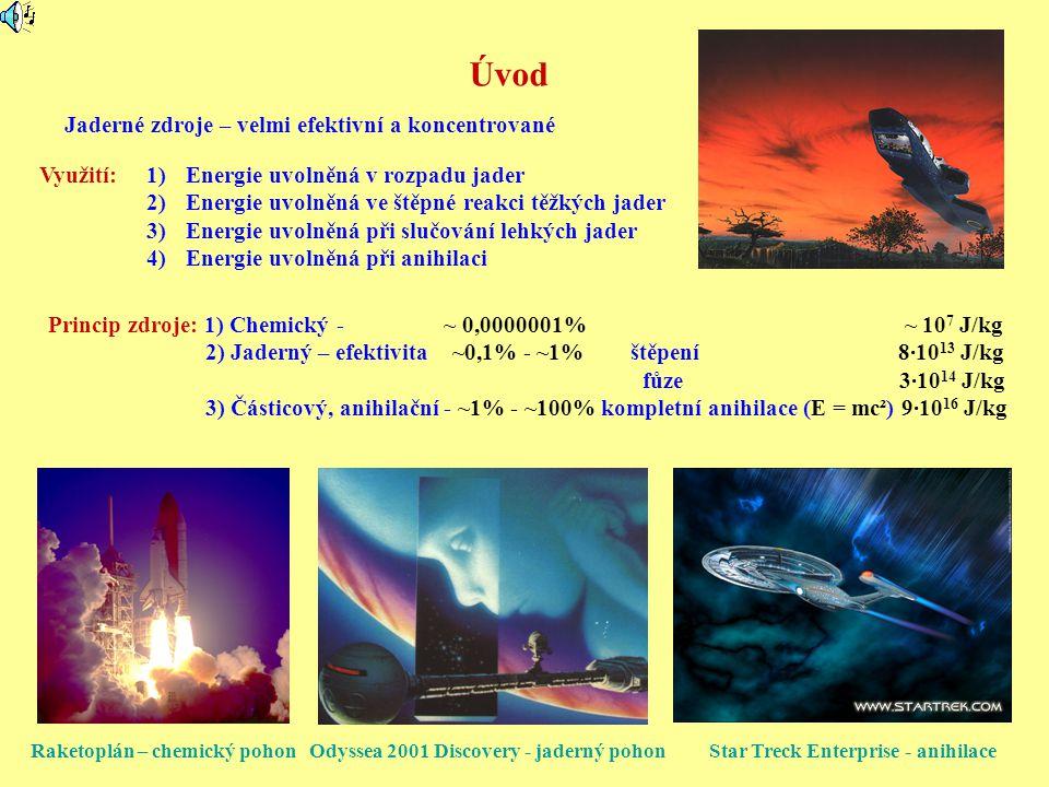 Úvod Jaderné zdroje – velmi efektivní a koncentrované Využití:1)Energie uvolněná v rozpadu jader 2)Energie uvolněná ve štěpné reakci těžkých jader 3)E
