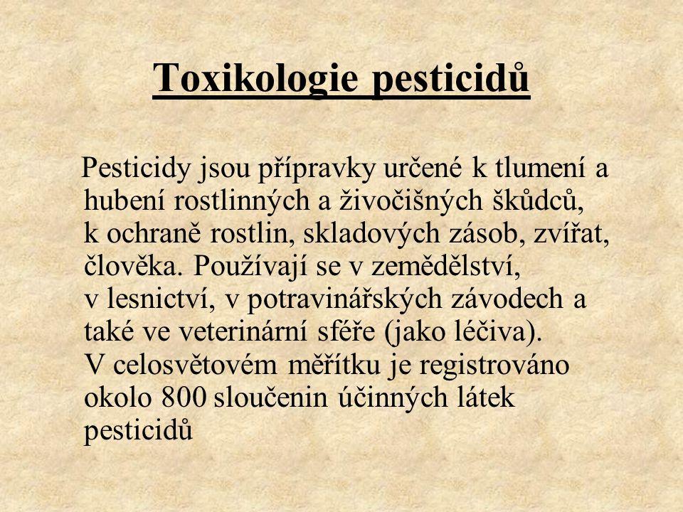 Toxikologie pesticidů Pesticidy jsou přípravky určené k tlumení a hubení rostlinných a živočišných škůdců, k ochraně rostlin, skladových zásob, zvířat, člověka.