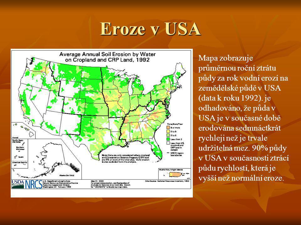 Eroze v USA Mapa zobrazuje průměrnou roční ztrátu půdy za rok vodní erozí na zemědělské půdě v USA (data k roku 1992). je odhadováno, že půda v USA je