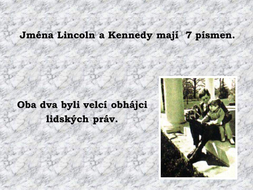 Abraham Lincoln byl zvolen do Kongresu v roce 1846. Abraham Lincoln se stal prezidentem 1860. John F. Kennedy byl zvolen do Kongresu v roce 1946. John