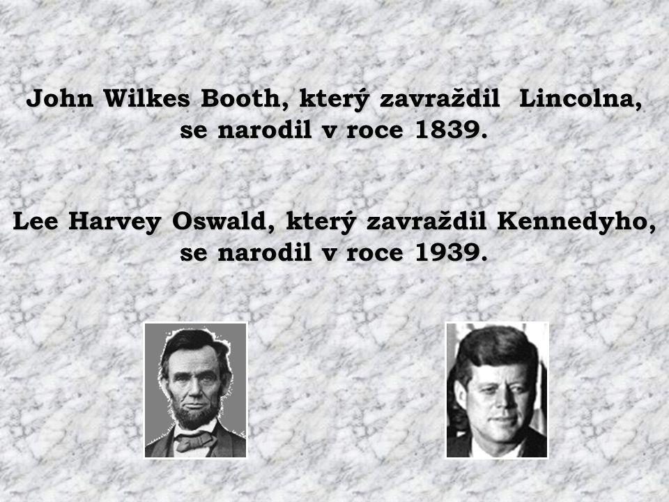 John Wilkes Booth, který zavraždil Lincolna, se narodil v roce 1839.