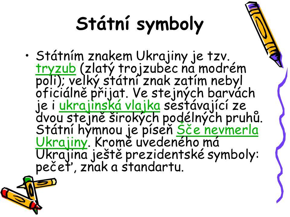 Státní symboly Státním znakem Ukrajiny je tzv. tryzub (zlatý trojzubec na modrém poli); velký státní znak zatím nebyl oficiálně přijat. Ve stejných ba