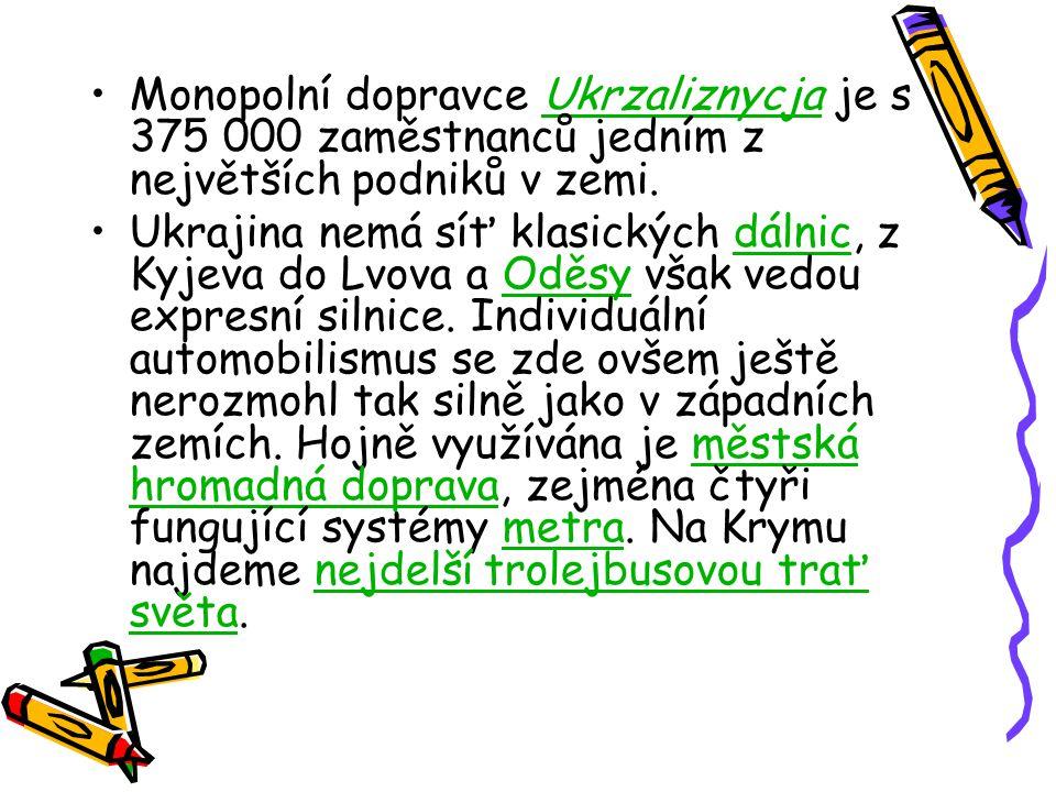 Monopolní dopravce Ukrzaliznycja je s 375 000 zaměstnanců jedním z největších podniků v zemi.Ukrzaliznycja Ukrajina nemá síť klasických dálnic, z Kyje